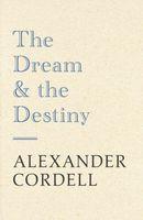 The Dream and the Destiny