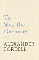 To Slay The Dreamer