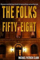The Folks at Fifty-Eight by Michael Patrick Clark