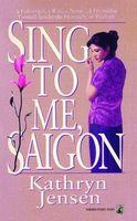 Sing to Me, Saigon