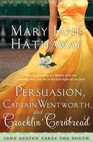 Persuasion, Captain Wentworth, and Cracklin' Cornbread