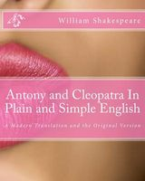 Antony and Cleopatra in Plain and Simple English