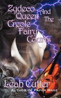 Zydeco Queen and the Creole Fairy Courts