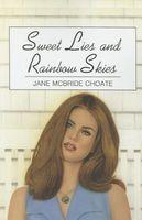 Sweet Lies and Rainbow Skies