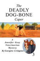 The Deadly Dog-Bone Caper