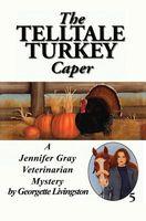 The Telltale Turkey Caper