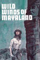 Wild Winds of Mayaland