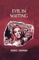 Evil in Waiting