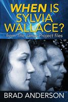 When Is Sylvia Wallace? from the Janus Project Files