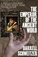 The Emperor of the Ancient Word and Other Fantastic Stories