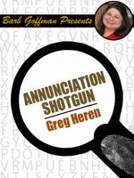Annunciation Shotgun