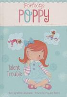 Perfectly Poppy Talent Trouble