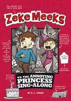 Zeke Meeks Vs the Annoying Princess Sing-Along