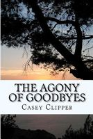 The Agony of Goodbyes