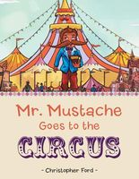 Mr. Mustache Goes to the Circus