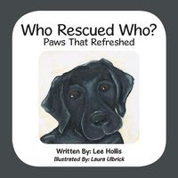 Who Rescued Who?: Paws That Refreshed