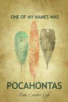 One of My Names Was Pocahontas