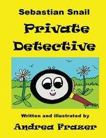 Sebastian Snail: Private Detective