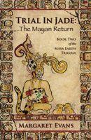 Trial in Jade: The Mayan Return