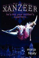Xanzeer: He's Not Your Mother's Superhero