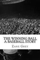 The Winning Ball: A Baseball Story