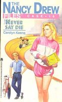 Never Say Die by Carolyn Keene