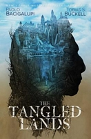 The Tangled Lands by Paolo Bacigalupi; Tobias S. Buckell