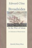 Broadsides In the War of Ideas