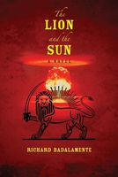 The Lion and the Sun by Richard Badalamente