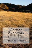 Orphan Runaways: The Perilous Escape to Bodie