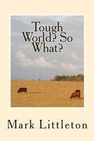 Tough World? So What?
