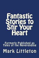 Fantastic Stories to Stir Your Heart