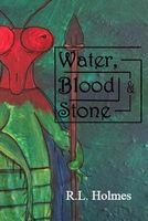 Water, Blood & Stone