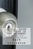 Doug K. Faces the Thing in the Basement