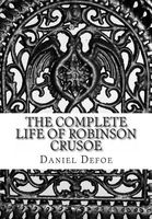 The Complete Life of Robinson Crusoe