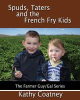Spuds, Taters and the French Fry Kids