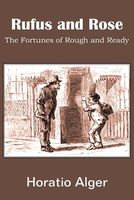 Rufus And Rose; Or, The Fortunes Of Rough And Ready