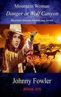 Mountain Woman: Danger at Wolf Canyon
