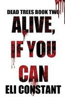 Alive, If You Can