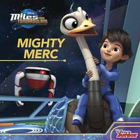 Miles from Tomorrowland: Mighty Merc by Disney Book Group