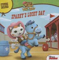 Sheriff Callie's Wild West Sparky's Lucky Day by Disney Book Group