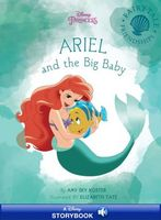 Ariel and the Big Baby by Disney Book Group