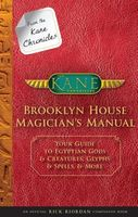 From the Kane Chronicles: Brooklyn House Magician's Manual