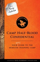 From Percy Jackson: Camp Half-Blood Confidential: Your Real Guide to the Demigod Training Camp
