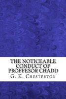 The Noticeable Conduct of Proffesor Chadd