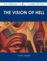 The Vision of Hell.; By Dante Alighieri.; Translated by REV. Henry Francis Cary, M.A.; And Illustrated with the Seventy-Five Des