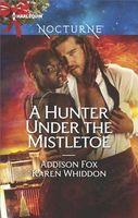 A Hunter Under the Mistletoe: All Is Bright
