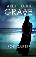 Take It to the Grave (Part 3 of 6)
