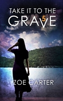 Take It to the Grave (Part 5 of 6)