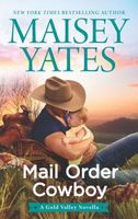 Mail Order Cowboy by Maisey Yates